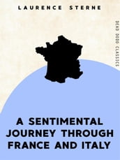 A Sentimental Journey Through France and Italy