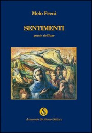 Sentimenti. Poesie siciliane - Melo Freni | Kritjur.org