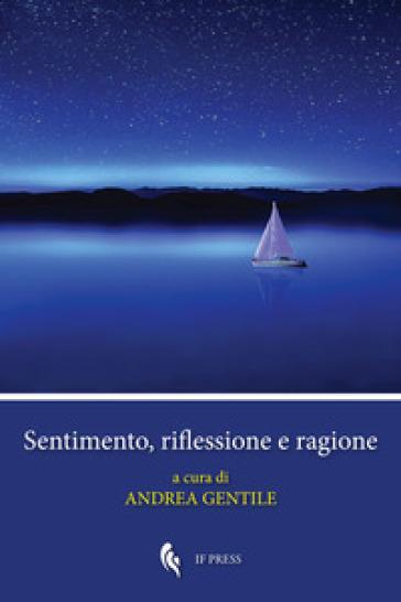 Sentimento, riflessione e ragione - A. Gentile | Kritjur.org