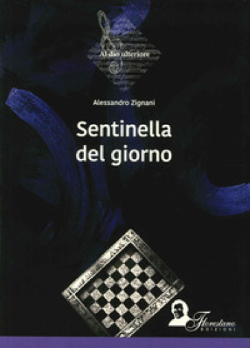 Sentinella del giorno - Alessandro Zignani  