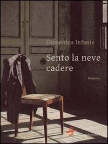 Sento la neve cadere - Domenico Infante |