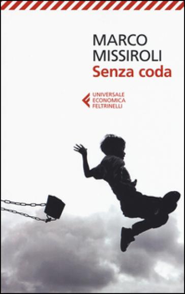 Senza coda - Marco Missiroli | Ericsfund.org