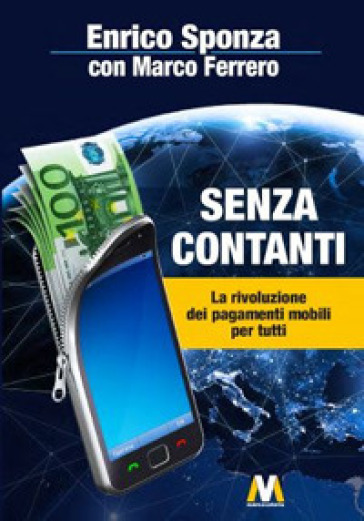 Senza contanti. La rivoluzione dei pagamenti mobili per tutti - Enrico Sponza | Thecosgala.com