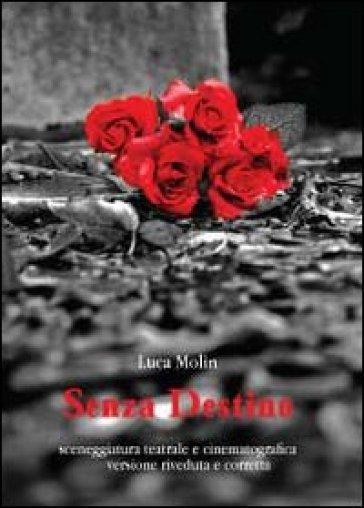 Senza destino - Luca Molin   Rochesterscifianimecon.com