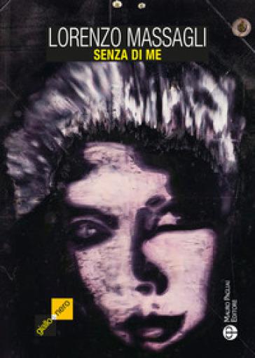 Senza di me - Lorenzo Massagli  