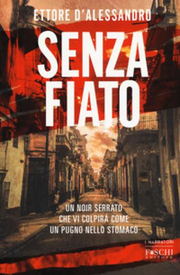 Risultati immagini per Senza Fiato libro immagine Ettore D'Alessandro