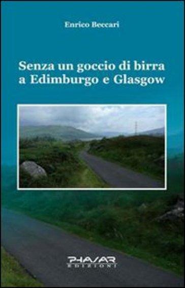 Senza un goccio di birra a Edimburgo e Glasgow - Enrico Beccari | Kritjur.org
