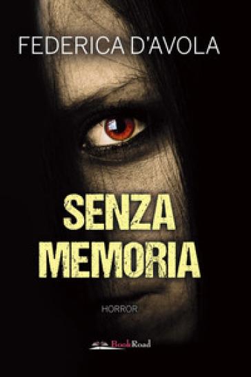 Senza memoria - Federica D'Avola   Rochesterscifianimecon.com