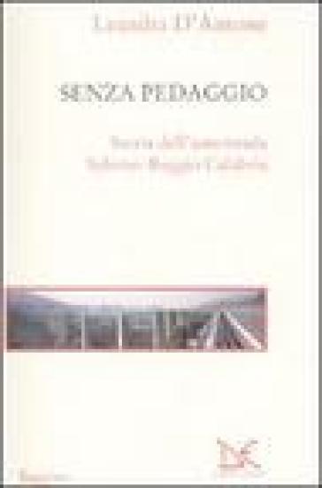 Senza pedaggio. Storia dell'autostrada Salerno-Reggio Calabria - Leandra D'Antone pdf epub