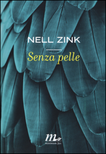Senza pelle - Nell Zink |