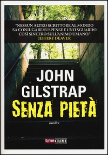 Senza pietà - John Gilstrap |