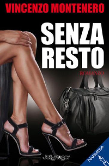 Senza resto - Vincenzo Montenero | Thecosgala.com