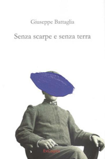 Senza scarpe e senza terra - Giuseppe Battaglia |