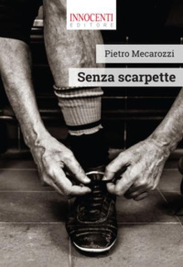 Senza scarpette - Pietro Mecarozzi  