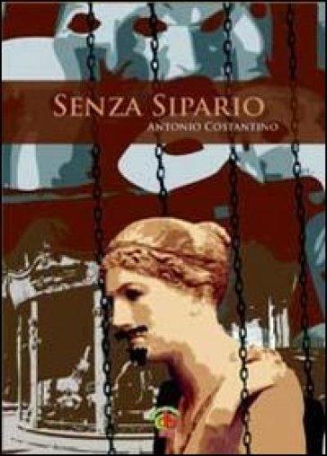 Senza sipario - Antonio Costantino | Rochesterscifianimecon.com