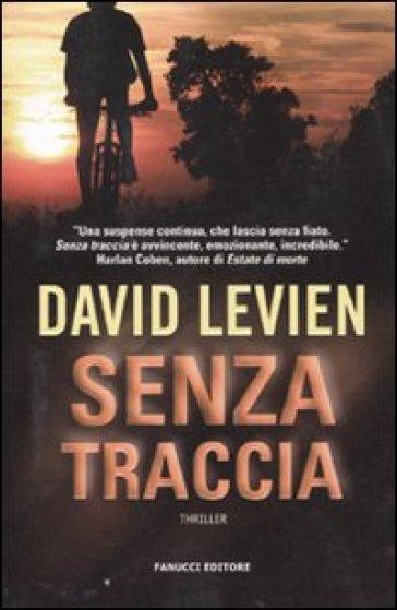 Senza traccia - David Levien | Ericsfund.org