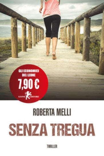 Senza tregua - Roberta Melli | Thecosgala.com