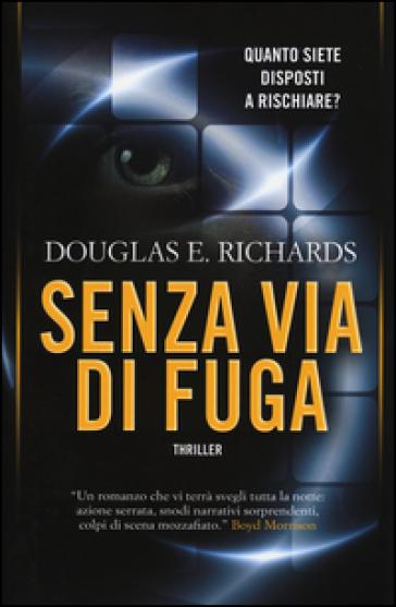Senza via di fuga - Douglas E. Richards |
