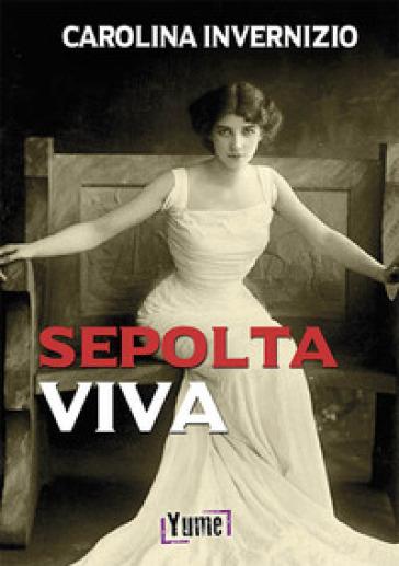 Sepolta viva - Carolina Invernizio |