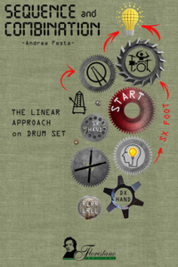 Sequence and Combination. The linear approach on drum set - Andrea Festa |