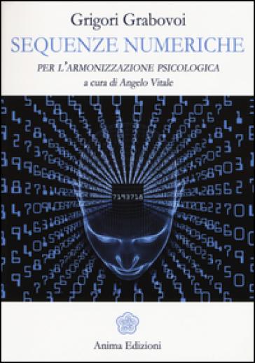 Sequenze numeriche per l'armonizzazione psicologica. 1. - Grigorij Grabovoj | Thecosgala.com