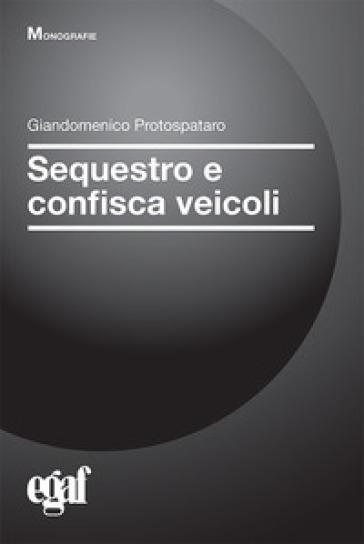Sequestro e confisca veicoli - G. Protospataro  