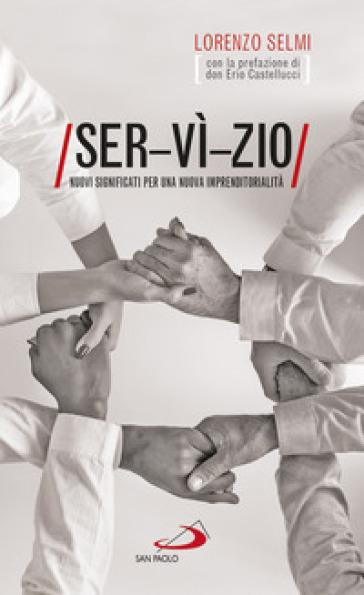 Ser-vì-zio. Nuovi significati per una nuova imprenditorialità - Lorenzo Selmi | Thecosgala.com