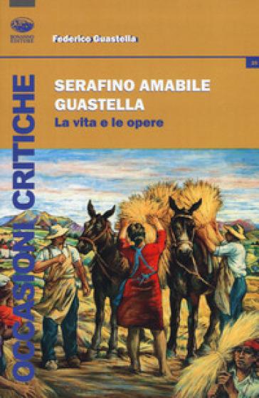 Serafino Amabile Guastella. La vita e le opere - Federico Guastella   Rochesterscifianimecon.com