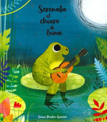 Serenata al chiaro di luna. Ediz. a colori - Frann Preston-Gannon |