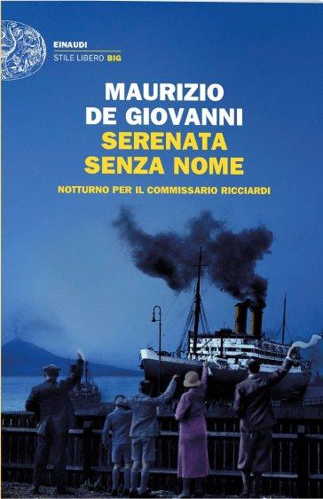 Serenata senza nome - Notturno per il commissario Ricciardi - Maurizio De Giovanni |