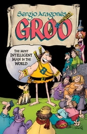 Sergio Aragones  Groo: The Most Intelligent Man in the World