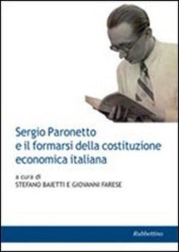 Sergio Paronetto e il formarsi della costituzione economica italiana - S. Baietti | Kritjur.org