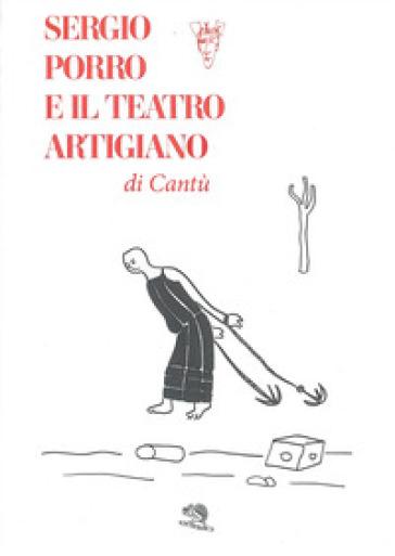 Sergio Porro e il teatro artigiano di Cantù - E. Tagliabue | Thecosgala.com