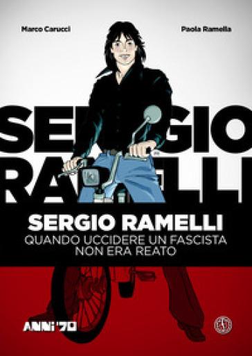 Sergio Ramelli. Quando uccidere un fascista non era reato - Marco Carucci | Thecosgala.com