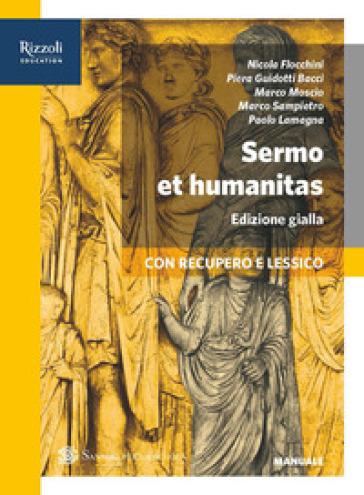 Sermo et humanitas. Percorsi +repertori lessicali+manuale+traduzioni. Ediz. gialla. Per le Scuole superiori. Con e-book. Con espansione online. 1.