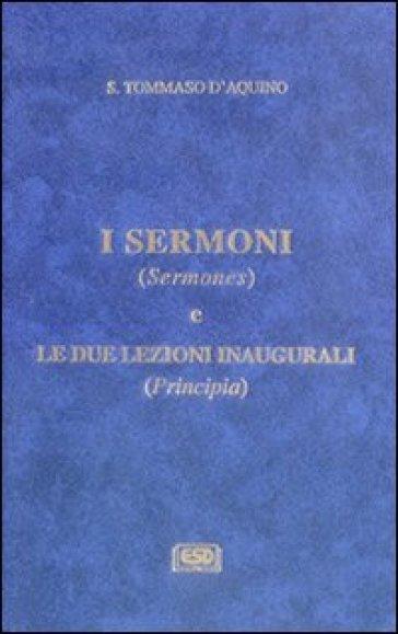 I Sermoni (Sermones) e le due lezioni inaugurali (Principia) - Tommaso D'Aquino |