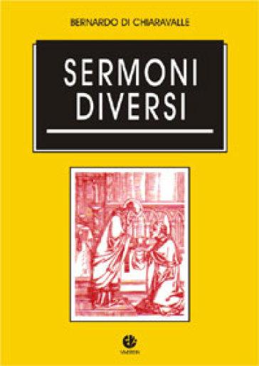 Sermoni diversi - Bernardo di Chiaravalle (san) |