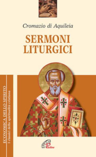 Sermoni liturgici - Cromazio di Aquileia (san) pdf epub