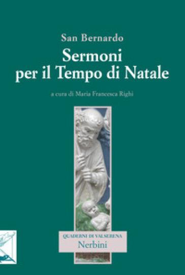 Sermoni per il tempo di Natale - Bernardo di Chiaravalle (san) |