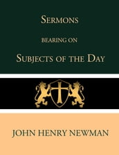 Sermons Bearing on the Subjects of the Day