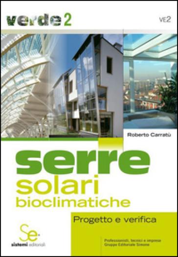 Serre solari bioclimatiche progetto e verifica roberto - Serre solari ...