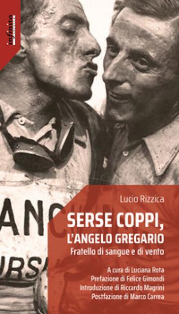 Serse Coppi, l'angelo gregario. Fratello di sangue e di vento - Lucio Rizzica pdf epub