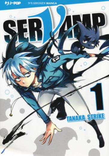 Servamp. 1. - Strike Tanaka |