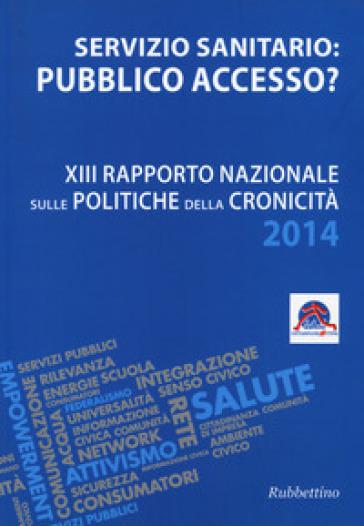 Servizio sanitario o pubblico accesso? 13° Rapporto nazionale sulle politiche della cronicità - Tonino Aceti | Kritjur.org