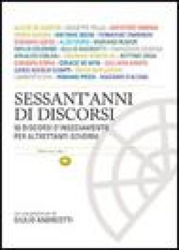 Sessant'anni di discorsi. 59 discorsi d'insediamento per altrettanti governi - Massimo Franzoni |