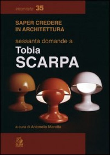 Sessanta domande a Tobia Scarpa - A. Marotta   Rochesterscifianimecon.com