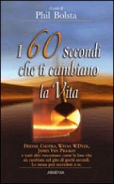Sessanta secondi che ti cambiano la vita (I) - N. Spagnol |