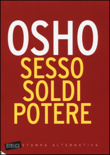 Sesso, soldi, potere - Osho |
