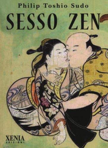 Sesso zen - Philip Toshio Sudo  