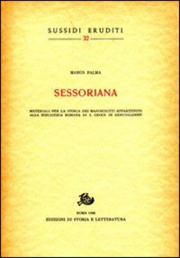 Sessoriana. Materiali per la storia dei manoscritti appartenenti alla Biblioteca Romana di S. Croce in Gerusalemme - Marco Palma pdf epub